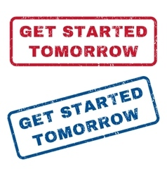 Get Started Tomorrow Rubber Stamps vector
