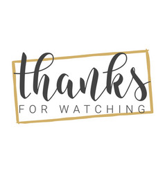 handwritten lettering thanks for watching vector image