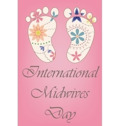 International midwives day with baby feet vintage vector