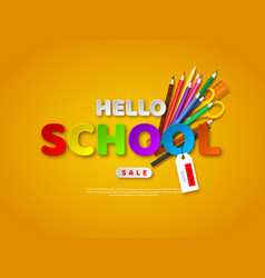 Sale banner with hello school paper cut letters vector