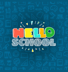 hello school concept lettering banner vector image