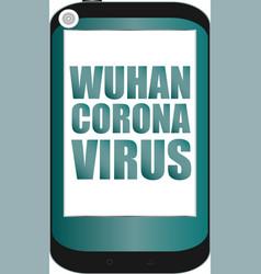 Mobile phone highlighting wuhan coronavirus vector