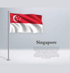 Waving flag singapore on flagpole template vector
