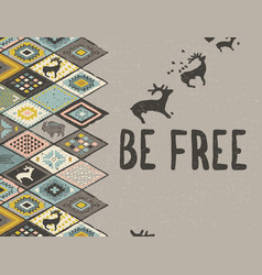 Be free ethnic print with deers buffalo and vector