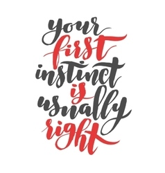 Your first instinct is usually right Brush hand vector