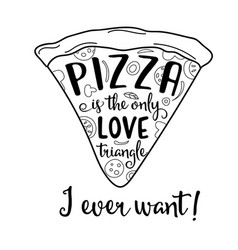 funny quote about love and pizza vector image