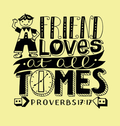 Hand lettering a friend loves at all times with vector