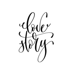 Love story - hand lettering inscription text to vector