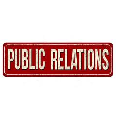 Public relations vintage rusty metal sign vector