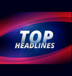 top headlines news themem background vector image