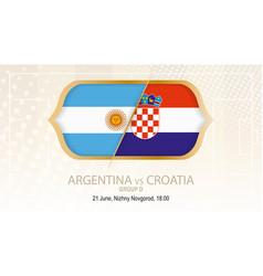 argentina vs croatia group d football vector image