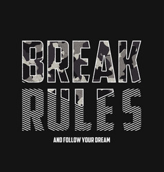 Break rules - slogan typography with camouflage vector
