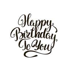 happy birthday to you lettering greeting card vector image vector image