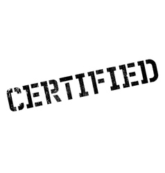 Certified stamp rubber grunge vector image