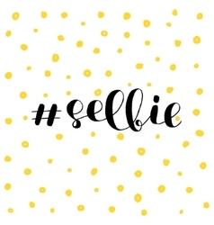 Selfie Brush lettering vector image