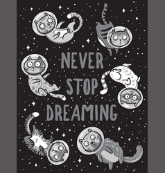 print with cats in space never stop vector image