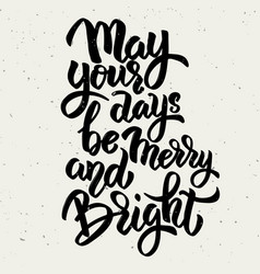 May your days be merry and bright hand drawn vector
