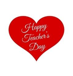 Happy teacher s day inside red heart vector