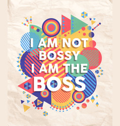 Not Bossy but Boss quote poster design vector