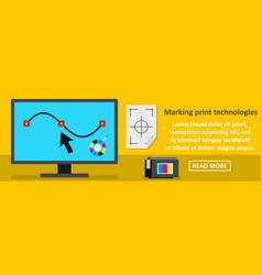 marking print technologies banner horizontal vector image