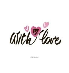 With love brush calligraphy handwritten vector image vector image