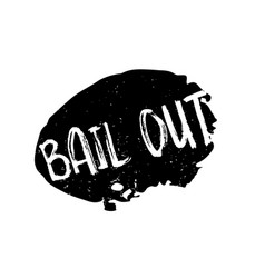 bail out rubber stamp vector image