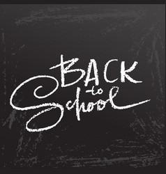 Back to school clalk lettering on blackboard vector