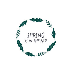 Spring air wreath lettering greenery vector