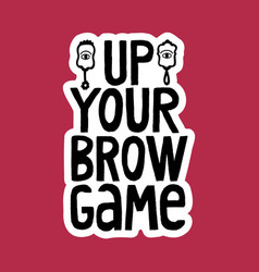 up your brow game vector image