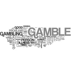 When to gamble and when not to gamble text word vector