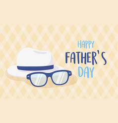 happy fathers day glasses and white hat vector image