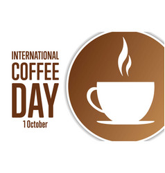 International coffee day 1 october holiday vector