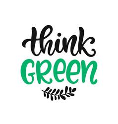 Think green slogan save earth concept vector