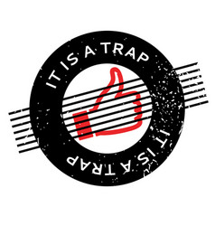 It is a trap rubber stamp vector