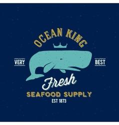 Ocean King Seafood Supplyer Retro Label or vector image vector image