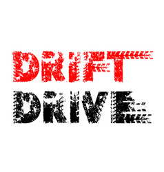 Offroad grunge drive and drift lettering vector