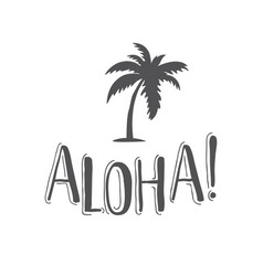 Aloha hand-lettering phrase for travel vector