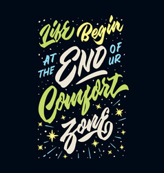 Life begin at the end of ur comfort zone vector
