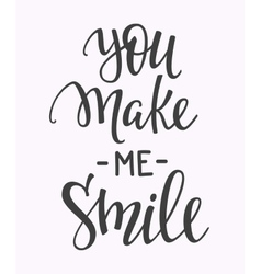 You make me smile quote typography vector