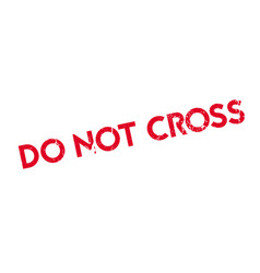 do not cross rubber stamp vector image