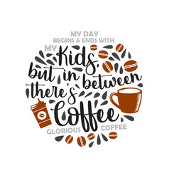 Fathers day saying and quotes coffee dad my dad vector