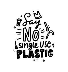 say no single use plastic monochrome typography vector image