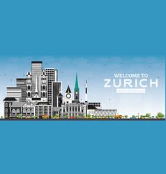 welcome to zurich switzerland skyline with gray vector image