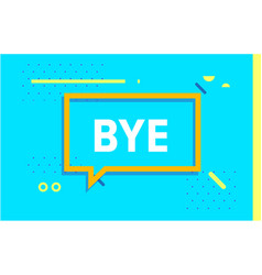 Bye in design banner template for web vector