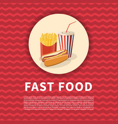 Hot dog with fries and soda cup poster cute vector