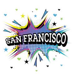 San francisco california comic text in pop art vector