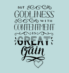 hand lettering with bible verse but godliness with vector image