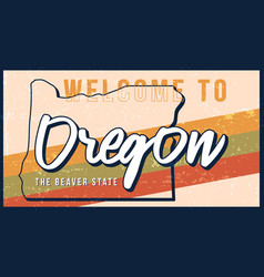 Welcome to oregon vintage rusty metal sign state vector