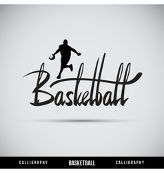 Basketball hand lettering - handmade calligraphy vector image vector image