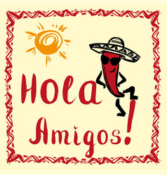 Hola amigos card with sun and funny pepper vector